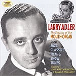 Larry Adler The Virtuoso Of The Mouth Organ