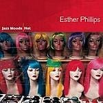 Esther Phillips Jazz Moods: Hot