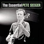 Pete Seeger The Essential Pete Seeger (Live)