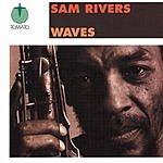 Sam Rivers Waves