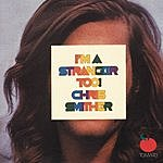 Chris Smither I'm A Stranger Too