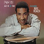 Max Roach Jazz In 3/4 Time (Remastered)
