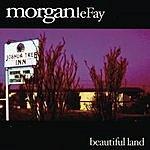 Morgan LeFay Beautiful Land