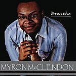 Myron McClendon Breathe