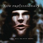 New Professionals Come Hell Or High Drama
