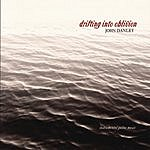 John Danley Drifting Into Oblivion