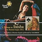 Talisman A Tribute To Stesha: The Russian-Gypsy Diva