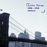 Lester Young Columbia Jazz: Lester Young, 1936-1946