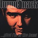 Lonnie Mack Glad I'm In The Band
