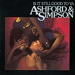 Ashford & Simpson Is It Still Good To Ya