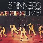 The Spinners Live!