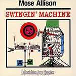 Mose Allison Swingin' Machine