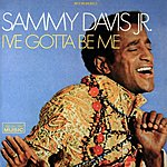 Sammy Davis, Jr. I've Gotta Be Me