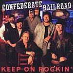 Confederate Railroad Keep On Rockin'
