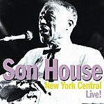 Son House New York Central Live!