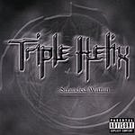 Triple Helix Stranded Within (Parental Advisory)