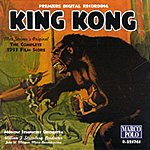 William Stromberg King Kong: Complete 1933 Film Score (Premiere Digital Recording)
