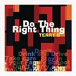 Terry B. Do The Right Thing