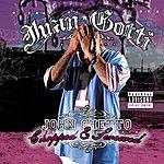 Juan Gotti John Ghetto (Chopped And Screwed) (Parental Advisory)