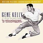 Gene Kelly Gene Kelly At Metro-Goldwyn-Mayer: 'S Wonderful