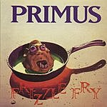 Primus Frizzle Fry (Remastered)