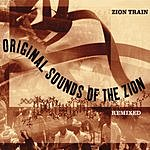 Zion Train Original Sounds Of The Zion Remixed