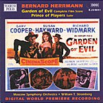 William Stromberg Garden Of Evil: Complete Film Score/Prince Of Players: Suite
