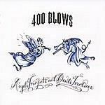 400 Blows Angel's Trumpets And Devil's Trombones