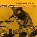 Grant Green Mellow Madness