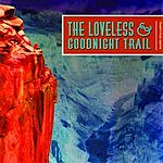 The Loveless And Goodnight Trail The Loveless And Goodnight Trail