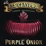 Les Claypool The Les Claypool Frog Brigade: Purple Onion