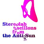 Stereolab Oscillons From The Anti-Sun