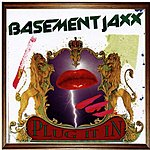Basement Jaxx Plug It In