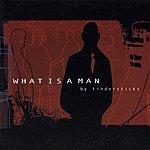 Tindersticks What Is A Man