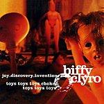 Biffy Clyro Joy.Discovery.Invention/Toys Toys Toys Choke, Toys Toys Toys