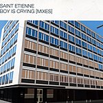 Saint Etienne Boy Is Crying (Remix)