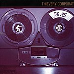 Thievery Corporation .38.45 (A Thievery Number)