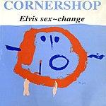 Cornershop Elvis Sex-Change