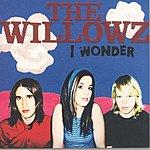 The Willowz I Wonder/Something