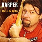 Harper Down To The Rhythm