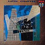 Latin Quarter Modern Times