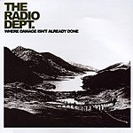The Radio Dept. Where Damage Isn't Already Done