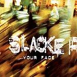 Slacker Your Face