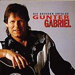 Gunter Gabriel Die Großen Erfolge
