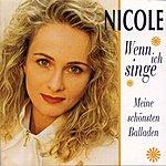 Nicole Wenn Ich Singe: Meine Schönsten Balladen