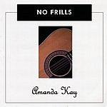 Amanda Kay No Frills (Parental Advisory)