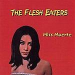 The Flesh Eaters Miss Muerte