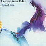 Kazimierz Kord Requiem Father Kolbe
