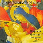 The Benedictine Monks Of Santo Domingo De Silos Requiem Aeternam