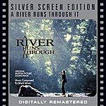 Mark Isham A River Runs Through It: Silverscreen Edition (Remastered)